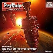 Wie man Sterne programmiert (Perry Rhodan Jupiter 1.8) | Wim Vandemaan