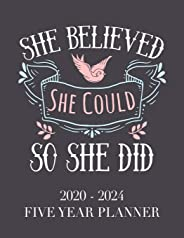 She Believed She Could So She Did: 2020 - 2024 5 Year Planner: 60 Months Calendar and Organizer, Monthly Planner with Holida