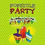 Popsicle Party | Nodi Khan