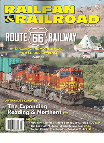 RAILFAN & RAILROAD MAGAZINE, JULY, 2016 VOL. 35 NO.7 ROUTE 66 RAILWAY (66 Blazer Route)