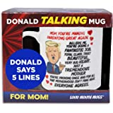Talking Donald Trump Mug - Birthday Gifts for MOM from Son/Daughter/Husband - Says 5 Lines in Trump's REAL VOICE – Mom…