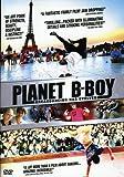 Planet B-Boy [DVD] [Import]