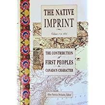 The Native imprint: The contribution of First Peoples to Canada's character