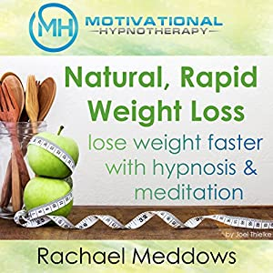 Natural Rapid Weight Loss, Lose Weight Faster with Hypnosis and Meditation Speech