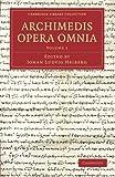 Archimedis Opera Omnia: Volume 1, Archimedes, 1108062555