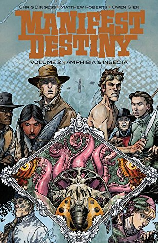 Book cover from Manifest Destiny Volume 2: Amphibia & Insecta by Chris Dingess