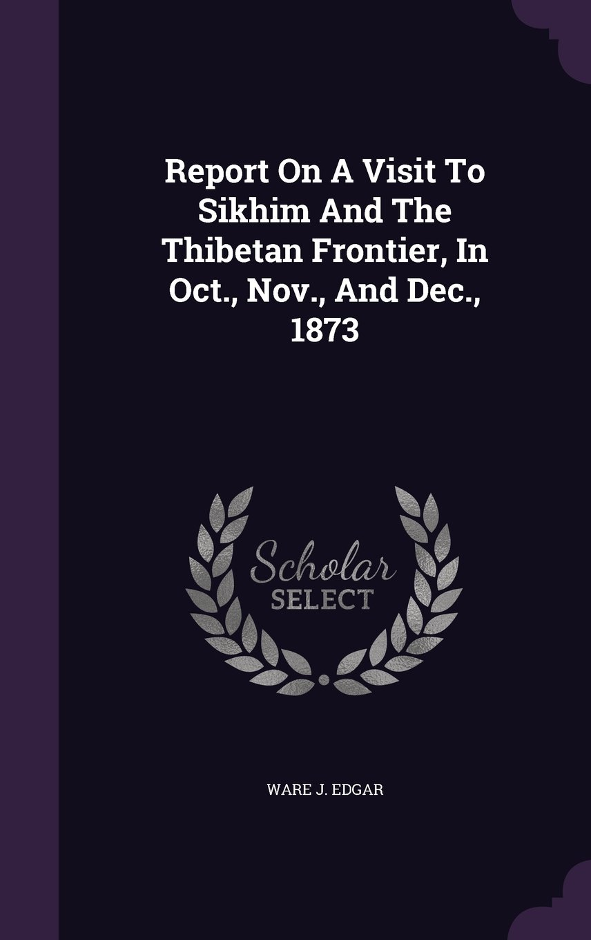Report on a Visit to Sikhim and the Thibetan Frontier, in Oct, Nov, and Dec, 1873 ebook