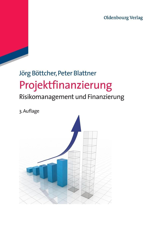 Projektfinanzierung: Risikomanagement und Finanzierung: Risikomanagement und Finanzierung