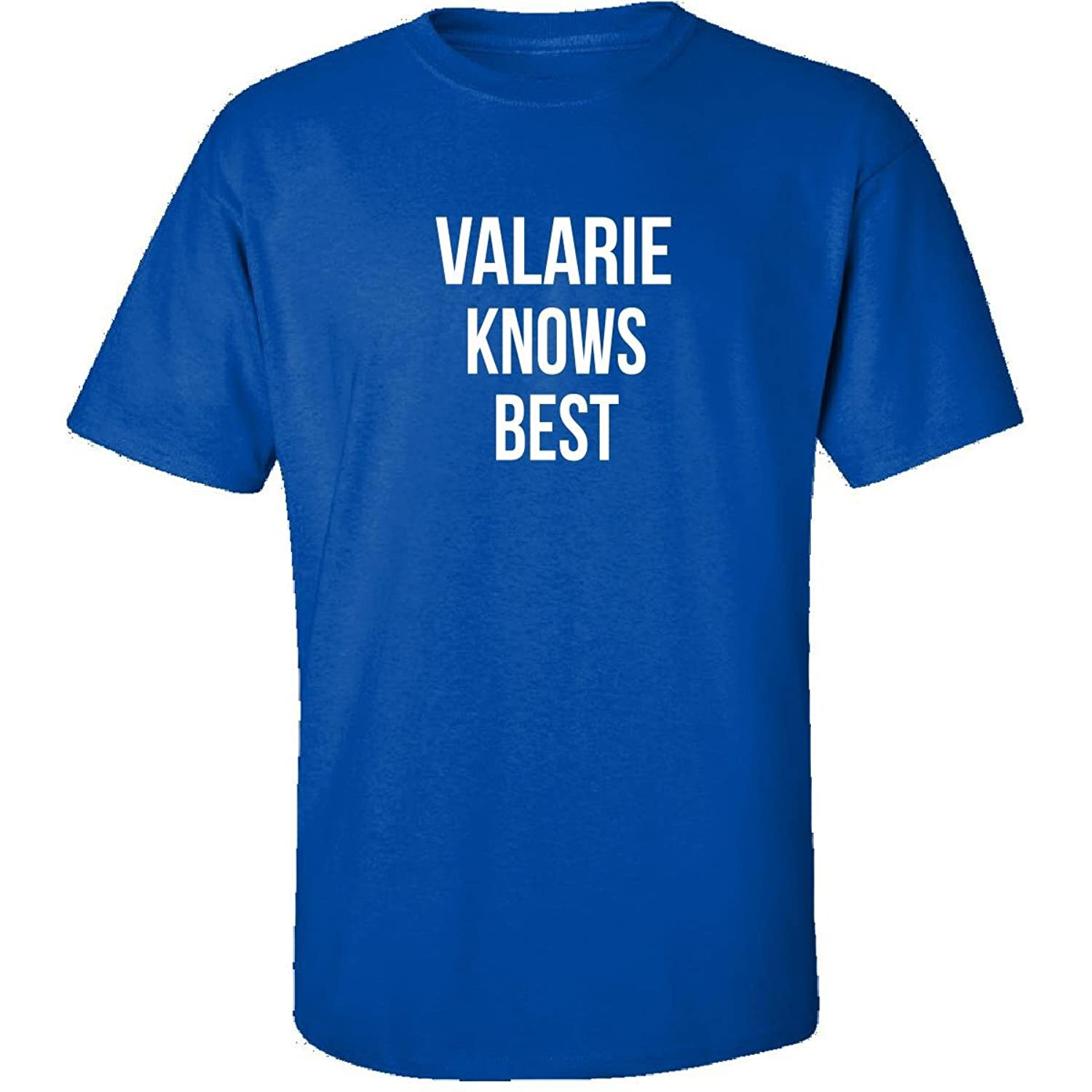 Valarie Knows Best First Name Gift - Adult Shirt