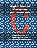 img - for Magical Mosaics - Monograms: Adult Coloring Book (Genevieve's Coloring Books) (Volume 3) book / textbook / text book
