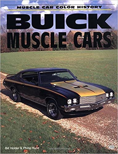 Buick Muscle Car >> Buick Muscle Cars Muscle Car Color History Bill Holder