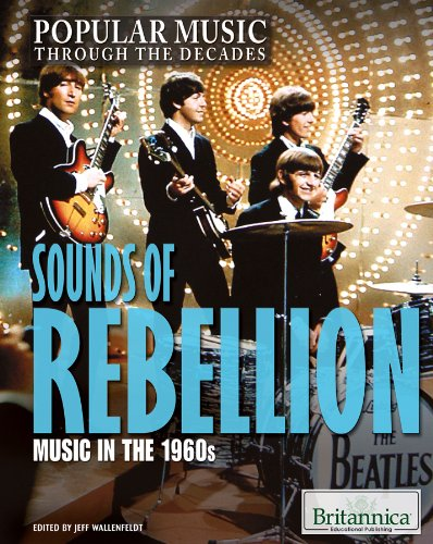 Read Online Sounds of Rebellion: Music in the 1960s (Popular Music Through the Decades) pdf
