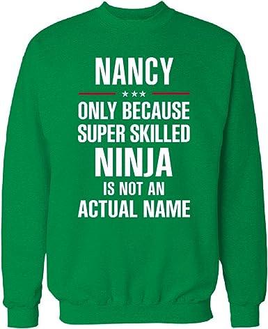 Amazon.com: Regalo para un Super Skilled Ninja Nombre Nancy ...