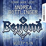 QUIT? Y/N (Beyond 6) | Andrea Bottlinger