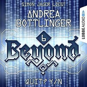 QUIT? Y/N (Beyond 6) Hörbuch