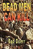 Dead Men Can Kill, Bob Doerr, 1590957598