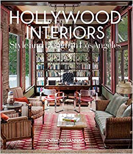 Hollywood Interiors: Style And Design In Los Angeles: Anthony Iannacci:  9781580934169: Amazon.com: Books