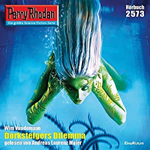 Dorksteigers Dilemma (Perry Rhodan 2573) Hörbuch