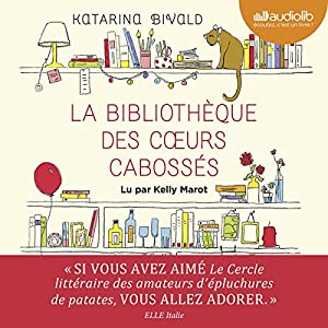La Bibliothèque des cœurs cabossés Hörbuch