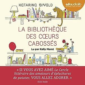 La Bibliothèque des cœurs cabossés Audiobook