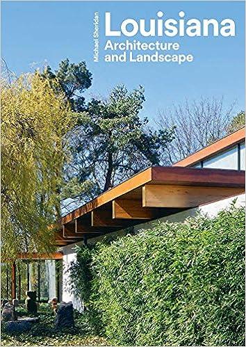 amazon louisiana architecture and landscape michael sheridan