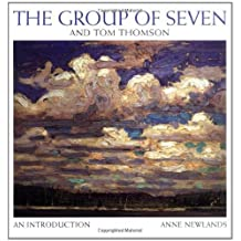 The Group of Seven and Tom Thomson: An Introduction by Anne Newlands (2008-01-18)
