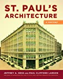 St. Paul's Architecture, Jeffrey A. Hess and Paul Clifford Larson, 0816635919