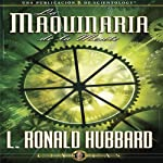 La Maquinaria de la Mente [The Machinery of the Mind] | L. Ronald Hubbard