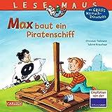 LESEMAUS 32: Max baut ein Piratenschiff