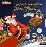 La fabuleuse aventure du Père Noël