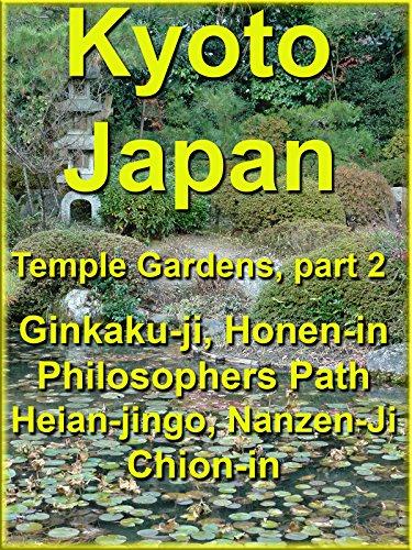 Kyoto, Japan Temple Gardens: Ginkakuji, Honen, Heian, Nanzen, Chion