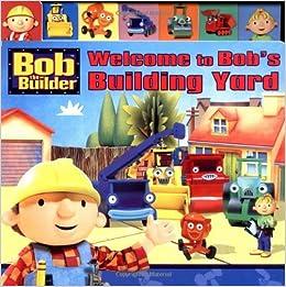 amazon welcome to bob s building yard bob the builder lauryn