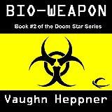 Bio-Weapon: Doom Star, Book 2