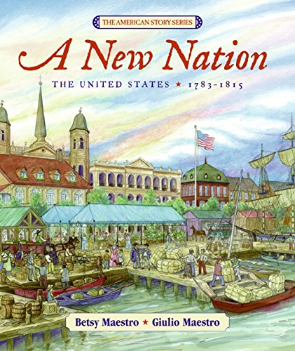 A New Nation: The United States: 1783-1815 (American Story) by Collins