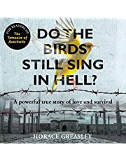 Do the Birds Still Sing in Hell?: A Powerful Story of Love and Survival