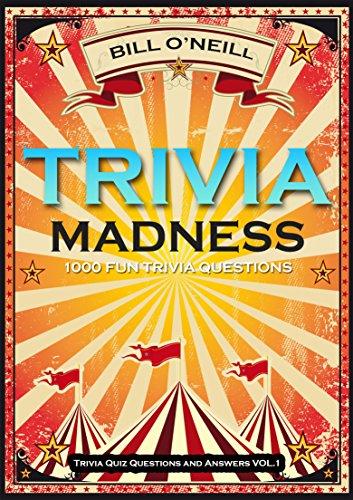 Trivia Madness 1000 Fun Trivia Questions Trivia Quiz Questions And