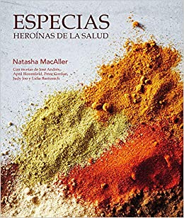 Especias, heroínas de la salud (Spanish Edition): Natasha MacAller: 9788416407316: Amazon.com: Books