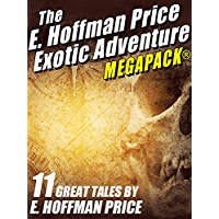 E. Hoffmann Price's Exotic Adventures MEGAPACK® (English Edition)