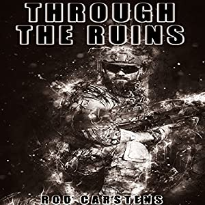Through the Ruins: The Collapse Trilogy, Book 3 Audiobook