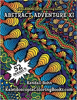 Amazon.com: Abstract Adventure XI: A Kaleidoscopia Coloring ...