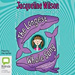 The Longest Whale Song | Jacqueline Wilson
