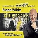 Ich will doch nur George Clooney Hörbuch von Frank Wilde Gesprochen von: Frank Wilde