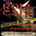 Roll Call: A True Crime Prison Story of Corruption and Redemption Audiobook by Glenn Thomas Langohr Narrated by Jason Lovett