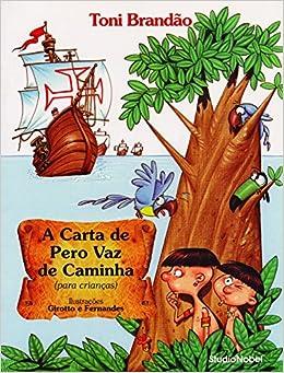 A Carta de Pero Vaz de Caminha (Em Portuguese do Brasil): T ...