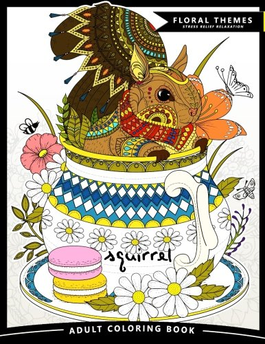 Pdf Crafts Squirrel Adult Coloring Books: Exquisite Design for Anito-Stress (Squirrel and Animals Friend in the Garden Flowers)