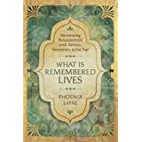 What Is Remembered Lives: Developing Relationships with Deities, Ancestors & the Fae