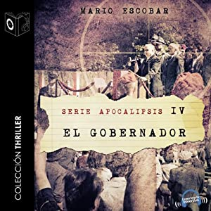 Apocalipsis IV - El gobernador [Apocalypse IV - The Governor] Audiobook