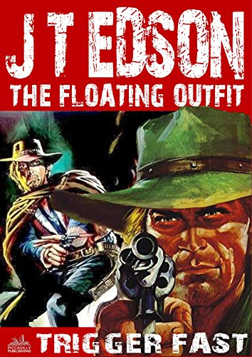 F.r.e.e The Floating Outfit 24: Trigger Fast (A Floating Outfit Western)<br />T.X.T
