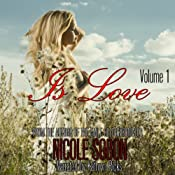Is Love: Volume 1 | Nicole Sobon