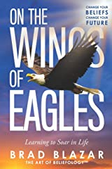 On the Wings of Eagles: Learning to Soar in Life Paperback
